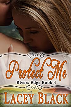 Protect Me (Rivers Edge Book 4) by [Black, Lacey]