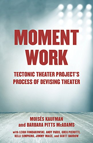 Pdf Arts Moment Work: Tectonic Theater Project's Process of Devising Theater