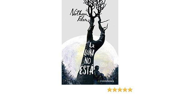 Amazon.com: La luna no está (Alianza Literaria (Al)) (Spanish Edition) eBook: Nathan Filer, Catalina Martínez Muñoz: Kindle Store