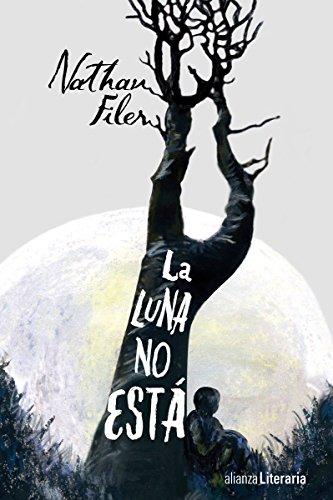 La luna no está (Alianza Literaria (Al)) (Spanish Edition) by