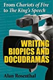 From Chariots of Fire to The King's Speech: Writing Biopics and Docudramas