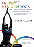 img - for Energy Medicine Yoga: Amplify the Healing Power of Your Yoga Practice by Lauren Walker (2014-10-01) book / textbook / text book