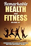 Remarkable Health and Fitness: Conversations With