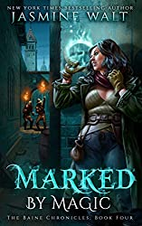 Marked by Magic (The Baine Chronicles Book 4)
