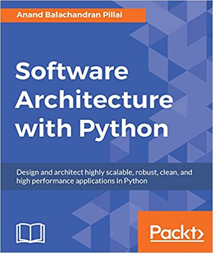 Software architecture with python 1 anand balachandran pillai software architecture with python 1st edition kindle edition fandeluxe Image collections
