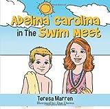 Adelina Carolina in the Swim Meet, Teresa Marren, 1491842865
