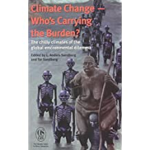 Climate Change-Who's Carrying the Burden?: The Chilly Climates of the Global Environmental Dilemma