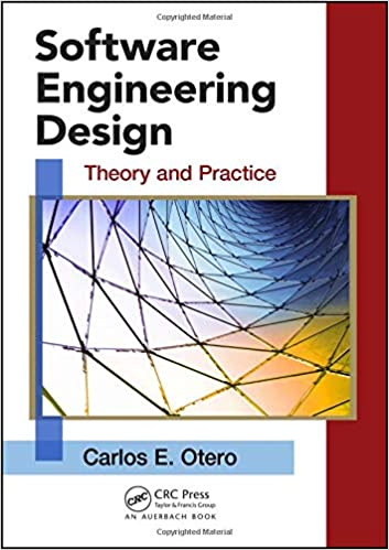 Software Engineering Design Theory And Practice Applied Software Engineering Series Otero Carlos 9781439851685 Amazon Com Books