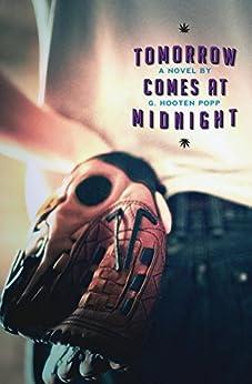 Tomorrow Comes At Midnight by [Popp, G. Hooten]