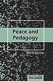 Peace and Pedagogy Primer, Molly Quinn, 1433118440