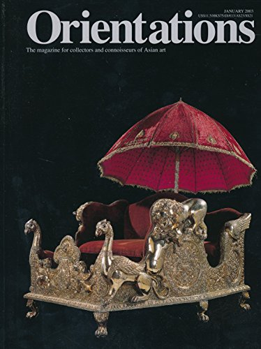 (Orientations : Articles- Thai Art of the Bangkok Period; Imperial Art from Reign of the Qianlong Emperor; Interview with Marjorie Bissinger)