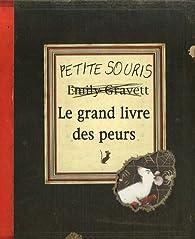 Le grand livre des peurs par Emily Gravett