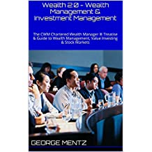 Wealth 2.0 - Wealth Management & Investment Management: The CWM Chartered Wealth Manager ® Treatise &  Guide to Wealth Management, Value Investing  & Stock Markets