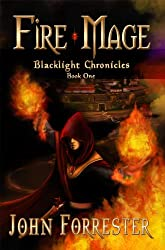 Fire Mage (An Epic Fantasy Adventure Series) (Blacklight Chronicles Book 1) (English Edition)