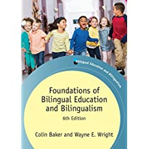 Foundations of Bilingual Education and Bilingualism: 6th Edition (Bilingual Education & Bilingualism)