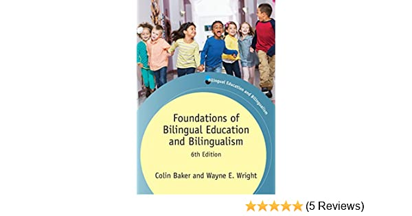 Amazon.com: Foundations of Bilingual Education and Bilingualism (Bilingual Education & Bilingualism Book 106) eBook: Colin Baker, Prof.