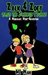 Zack & Zoey versus the Zombie Pigman - A Minecraft Mini-Adventure (Z&Z Book 3)