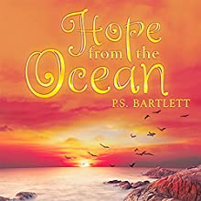 Hope from the Ocean Audiobook by P. S. Bartlett Narrated by Heather Jane Hogan