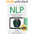 NLP: Neuro Linguistic Programming: Re-program your control over emotions and behavior, Mind Control - 3rd Edition (Hypnosis, Meditation, Zen, Self-Hypnosis, Mind Control, CBT)