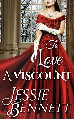 Regency Romance: To Love A Viscount (CLEAN Historical Romance) by [Bennett, Jessie]