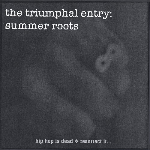 Triumphal Entry: Summer Roots
