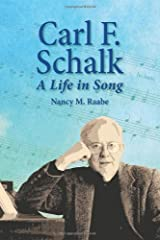 Carl F. Schalk: A Life in Song Paperback