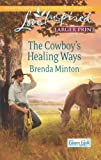 The Cowboy's Healing Ways, Brenda Minton, 0373816731