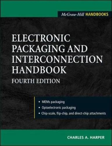 Electronic Packaging and Interconnection Handbook 4/E