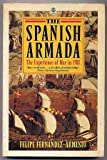 img - for The Spanish Armada, the Experience of War in 1588 book / textbook / text book