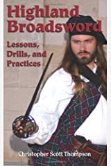 Highland Broadsword: Lessons, Drills, and Practices Paperback