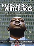 img - for Black Faces in White Places: 10 Game-Changing Strategies to Achieve Success and Find Greatness book / textbook / text book
