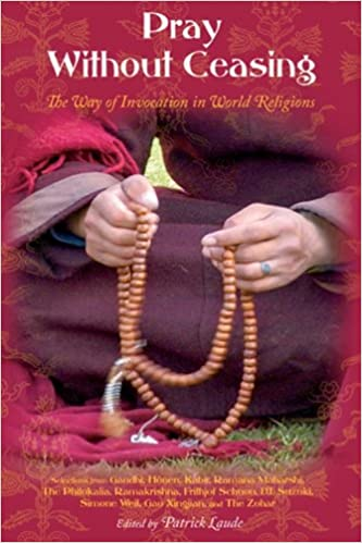 Pray without ceasing the way of the invocation in world religions pray without ceasing the way of the invocation in world religions treasures of the worlds religions kindle edition by patrick laude fandeluxe Image collections