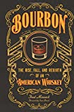 Bourbon: The Rise, Fall, and Rebirth of an American Whiskey