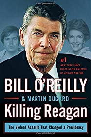 Killing Reagan: The Violent Assault That Changed a Presidency