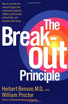 The Breakout Principle: How to Activate the Natural Trigger That Maximizes Creativity, Athletic Performance, Productivity, and Personal Well-Being 0743223977 Book Cover