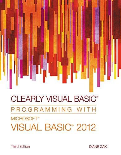 Clearly Visual Basic: Programming with Microsoft Visual Basic 2012 (To Run An Application In Visual Basic)