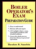 Boiler Operator's Exam Preparation Guide by Sauselein, Theodore 1st (first) Edition [Hardcover(1997)]