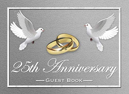 25th Anniversary Guest Book: Elegant White Doves and Gold Ring 25th Silver Wedding Anniversary Guestbook