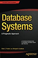 Database Systems: A Pragmatic Approach Front Cover