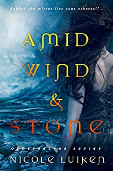 Amid Wind and Stone (Otherselves) by [Luiken, Nicole]
