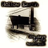 Dog Days Of The Holocaust by Hollow Earth (1998-01-01)
