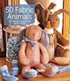 50 Fabric Animals, Marie Claire Idees and Karen Murphy, 1844487709