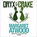 Oryx and Crake Audiobook by Margaret Atwood Narrated by Campbell Scott