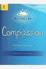 Compassion: Bethesda Series, Unit 1 (Leader's Manual) Spiral-bound