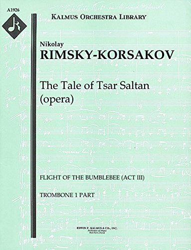 Flight Of The Bumble Bee Trombone - The Tale of Tsar Saltan (opera) (Flight of the Bumblebee (Act III)): Trombone 1, 2, 3 and Tuba parts [A1926]