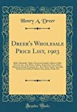 Amazon / Forgotten Books: Dreer s Wholesale Price List, 1903 Bulbs, Hyacinths, Tulips, Narcissus, Jonquils, Liliums, Callas, Freesias, Etc., Etc Plants, Azaleas, Araucarias, . Seeds Vegetable Seeds Grass Seeds Fertili (Henry A. Dreer)
