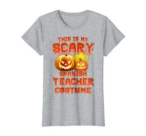 Womens This Is My Scary Spanish Teacher Costume Halloween Shirt Medium Heather Grey