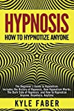 Hypnosis - How to Hypnotize Anyone: The