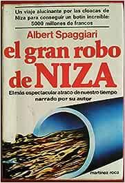 EL GRAN ROBO DE NIZA: Amazon.es: Albert Spaggiari
