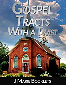 Gospel Tracts With A Twist #4 by [Booklets, J Marie]